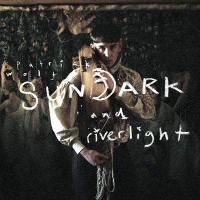 Patrick Wolf - Sundark and Riverlight (Cover)