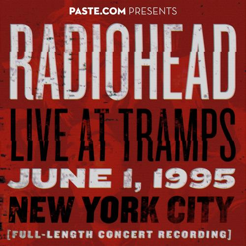 PASTECOM+Presents++Radiohead+Live+at+Tramps++June++originalradioheadnoisetradecov