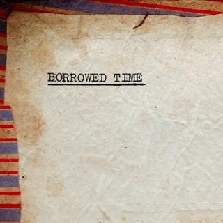 Borrowed TIme EP