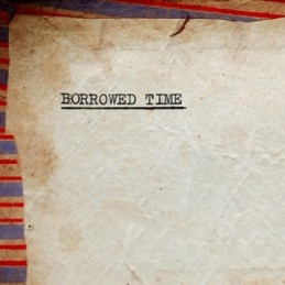 Borrowed TIme EP