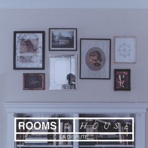 la-dispute-rooms-of-the-house
