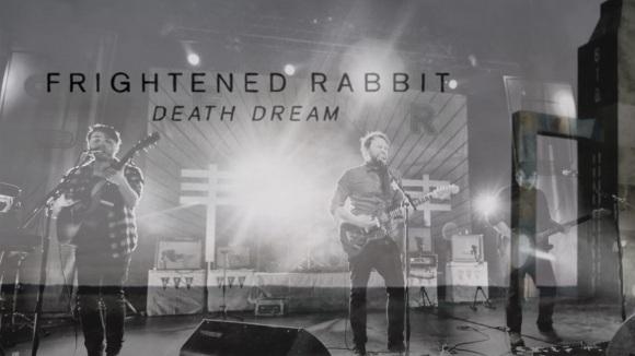 frightened_rabbit_death_dream