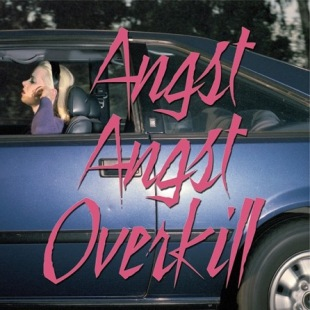 angst-angst-overkill