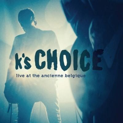 K's Choice - Live At the Ancienne Belgique (2CD)