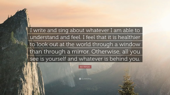 1413332-Bill-Withers-Quote-I-write-and-sing-about-whatever-I-am-able-to